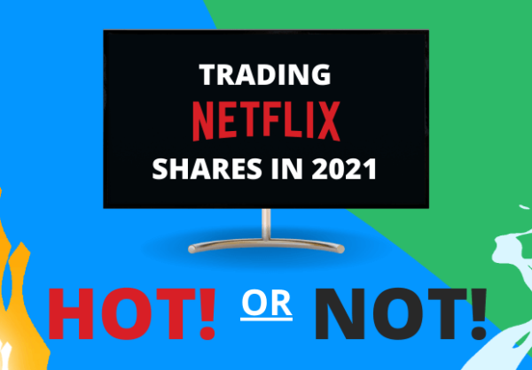 Hot or Not? Trading Netflix's Shares in 2021